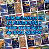FUNDACIÓN orden cronológico de la saga de Isaac Asimov » Guía de Lectura