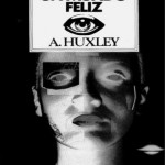 Un Mundo Feliz (Aldous Huxley)