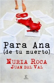 para ana de tu muerto nuria roca juan del val