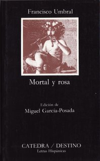 Mortal y Rosa de Francisco Umbral