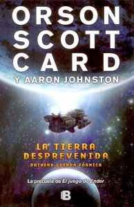 La Tierra Desprevenida (Orson Scott Card y Aaron Johnston)