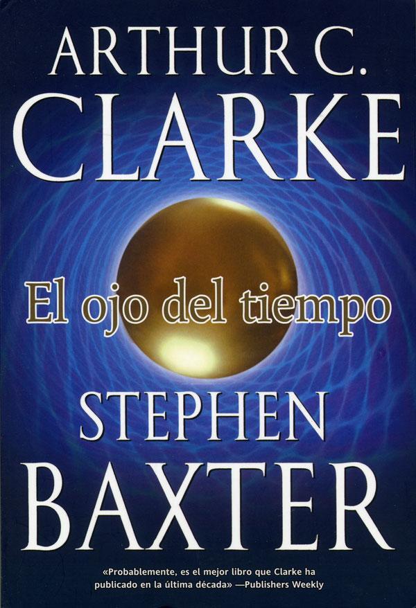 El Ojo del Tiempo (Arthur C. Clarke y Stephen Baxter)