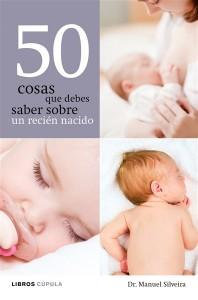 50 Cosas que debes saber sobre un recién nacido (Dr. Manuel Silveira)