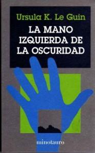 La Mano Izquierda de la Oscuridad (Ursula K. Le Guin)