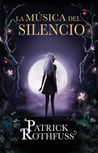 La Música del Silencio (Patrick Rothfuss)