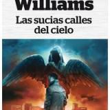 Las Sucias Calles del Cielo (Tad Williams)