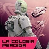 La Colonia Perdida (John Scalzi)