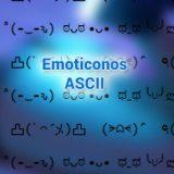 Emoticonos en ASCII: ¡lista brutal!