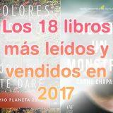 Los 18 libros más leídos y vendidos de 2017 ¿Cuál es tu favorito?