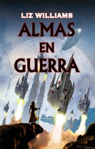 Almas en Guerra (Liz Williams)