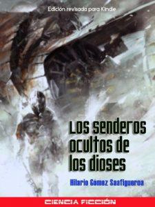 Los senderos ocultos de los Dioses (Hilario Gómez Saafigueroa)
