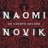 Un Cuento Oscuro (Naomi Novik)