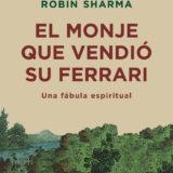 El Monje que vendió su Ferrari (Robin S. Sharma)