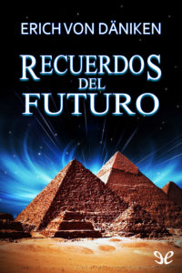 Recuerdos del Futuro (Erich von Daniken)