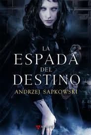 La Espada del Destino (Andrzej Sapkowski)