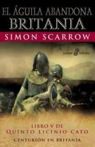 El águila abandona Britania (Simon Scarrow)