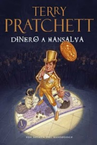 Dinero a Mansalva (Terry Pratchett)