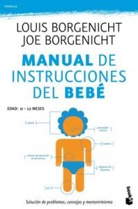 Manual de Instrucciones del Bebé (Louis Borgenicht y Joe Borgenicht)