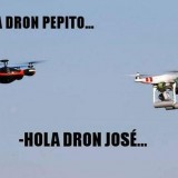 ¿Qué le dice un dron a otro?