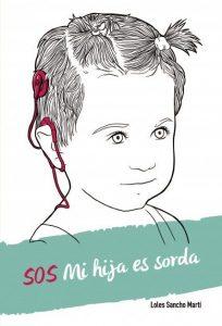 SOS: Mi Hija es Sorda (Loles Sancho)