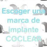 Escoger una marca de implante coclear