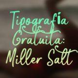 Tipografía Gratuita: Miller Salt Font