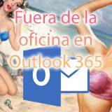 Cómo poner el fuera de oficina en Outlook para Office 365
