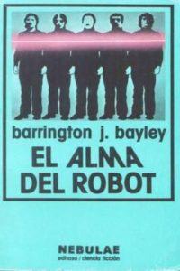 El Alma del Robot (Barrington J. Bayley)