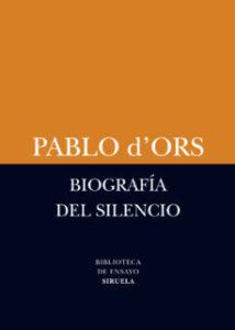 Biografía del Silencio (Pablo d'Ors)