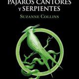 Balada de pájaros cantores y serpientes (Suzanne Collins)