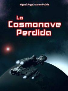 La Cosmonave Perdida (Miguel Ángel Alonso Pulido)